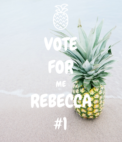 Poster: VOTE FOR ME REBECCA #1