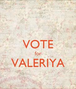 Poster:  VOTE for VALERIYA