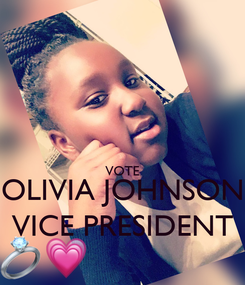 Poster:   VOTE OLIVIA JOHNSON VICE PRESIDENT
