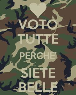 Poster: VOTO TUTTE PERCHE' SIETE BELLE