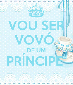 Poster: VOU SER VOVÓ  DE UM PRÍNCIPE