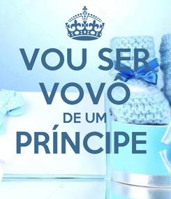 Poster: VOU SER VOVÔ DE UM PRÍNCIPE