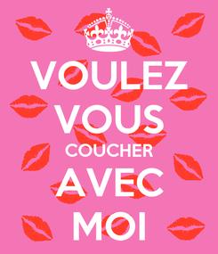 Poster: VOULEZ VOUS COUCHER AVEC MOI