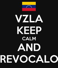 Poster: VZLA KEEP CALM AND REVOCALO