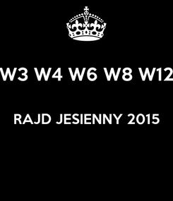 Poster: W3 W4 W6 W8 W12  RAJD JESIENNY 2015