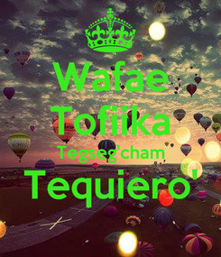 Poster: Wafae Tofiika Tegseg'cham Tequiero'