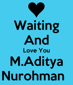 Poster: Waiting And Love You M.Aditya Nurohman