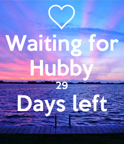 Poster: Waiting for Hubby 29 Days left