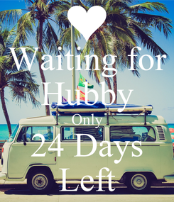 Poster: Waiting for Hubby Only 24 Days Left