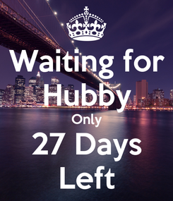 Poster: Waiting for Hubby Only 27 Days Left