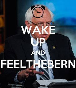 Poster: WAKE UP AND FEELTHEBERN