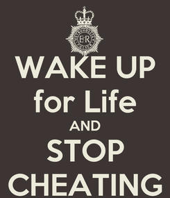 Poster: WAKE UP for Life AND STOP CHEATING