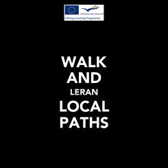 Poster: WALK AND LERAN LOCAL PATHS