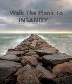 Poster: Walk The Plank To