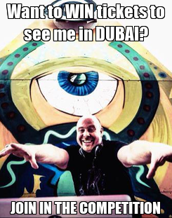 Poster: Want to WIN tickets to see me in DUBAI? JOIN IN THE COMPETITION