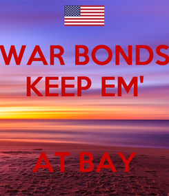 Poster: WAR BONDS KEEP EM'   AT BAY