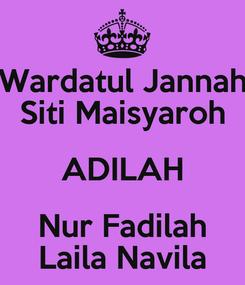 Poster: Wardatul Jannah Siti Maisyaroh ADILAH Nur Fadilah Laila Navila