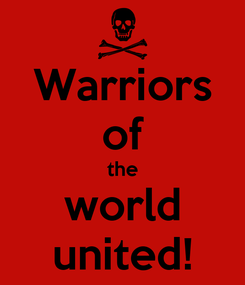 Poster: Warriors of the world united!