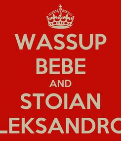 Poster: WASSUP BEBE AND STOIAN ALEKSANDROV