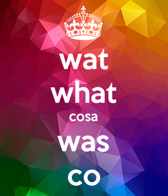 Poster: wat what cosa was co