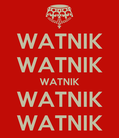 Poster: WATNIK WATNIK WATNIK WATNIK WATNIK