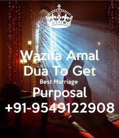Poster: Wazifa Amal Dua To Get Best Marriage Purposal +91-9549122908