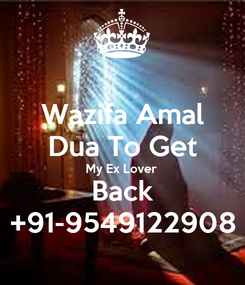 Poster: Wazifa Amal Dua To Get My Ex Lover Back +91-9549122908