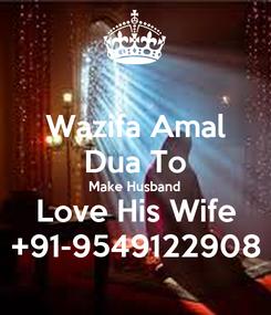 Poster: Wazifa Amal Dua To Make Husband Love His Wife +91-9549122908