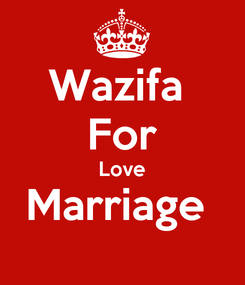 Poster: Wazifa  For Love Marriage