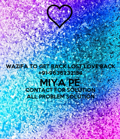 Poster: WAZIFA TO GET BACK LOST LOVE BACK +91-9636232154 MIYA PE CONTACT FOR SOLUTION ALL PROBLEM SOLUTION
