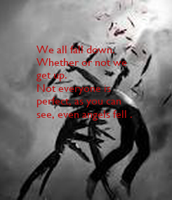 Poster: We all fall down.
