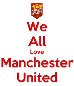 Poster: We All Love Manchester United
