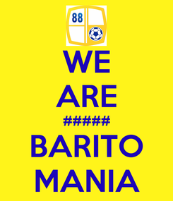 Poster: WE ARE ##### BARITO MANIA
