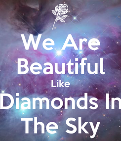 Poster: We Are Beautiful Like Diamonds In The Sky