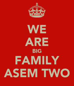 Poster: WE ARE BIG FAMILY ASEM TWO