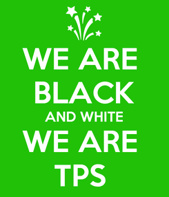 Poster: WE ARE  BLACK AND WHITE WE ARE  TPS