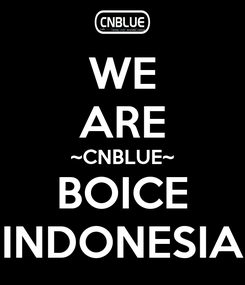 Poster: WE ARE ~CNBLUE~ BOICE INDONESIA