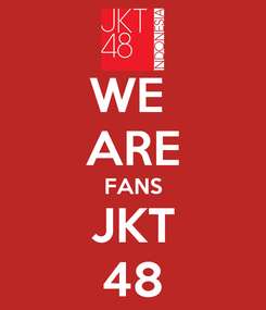 Poster: WE  ARE FANS JKT 48