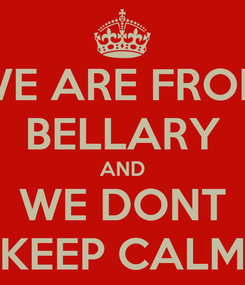 Poster: WE ARE FROM BELLARY AND WE DONT KEEP CALM