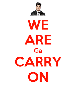 Poster: WE ARE Ga CARRY ON