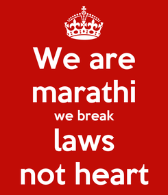 Poster: We are marathi we break laws not heart