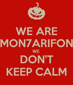 Poster: WE ARE MON7ARIFON WE  DON'T KEEP CALM