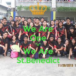 Poster: We Are One *u* We Are St.Benedict