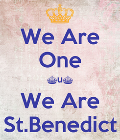 Poster: We Are One ^u^ We Are St.Benedict