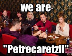 "Poster: we are ""Petrecaretzii"""