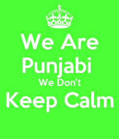 Poster: We Are Punjabi  We Don't Keep Calm