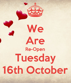 Poster: We Are Re-Open Tuesday 16th October