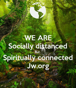 Poster: WE ARE Socially distanced But  Spiritually connected Jw.org