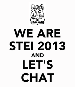 Poster: WE ARE STEI 2013 AND LET'S CHAT
