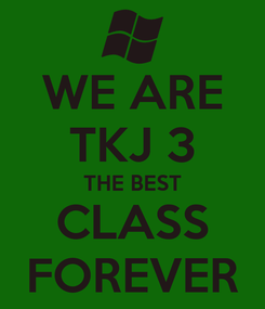 Poster: WE ARE TKJ 3 THE BEST CLASS FOREVER